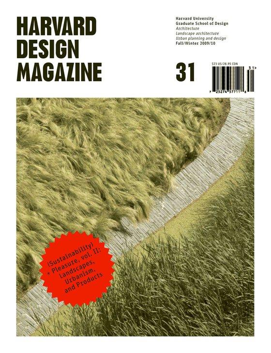 No. 31, F/W 2009 (Sustainability) + Pleasure, Vol. II: Landscapes, Urbanism, and Products