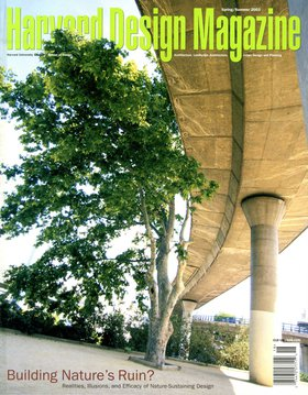 No. 18, S/S 2003 Building Nature's Ruin?: Realities, Illusions, and Efficacy of Nature-Sustaining Design